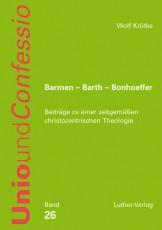 Krötke: Barmen - Barth - Bonhoeffer