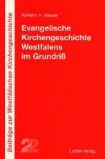 Neuser: Evangelische Kirchengeschichte Westfalens im Grundriß