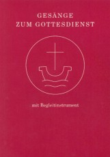 Gesänge zum Gottesdienst für Chor und Gemeinde mit Begleitinstru
