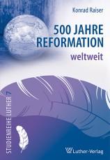 Raiser: 500 Jahre Reformation weltweit