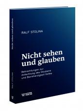 Ralf Stolina: Selig sind, die nicht sehen und glauben