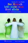 Othmer-Haake: Der Mensch lebt nicht vom Brot allein