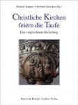 Kappes/Spieker (Hg.): Christliche Kirchen feiern die Taufe