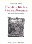 Norbert Beer (Hg.): Christliche Kirche feiern das Abendmahl
