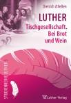 Zilleßen: Luther Tischgesellschaft