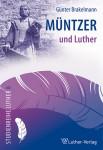 Brakelmann: Müntzer und Luther