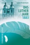 Brakelmann: Lutherjahr 1883