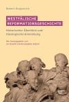 Stupperich: Westfälische Reformationsgeschichte