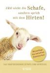 Zähl nicht die Schafe, sondern sprich mit dem Hirten